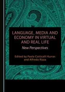 None Language, Media and Economy in Virtual and Real Life : New Perspectives, PDF eBook