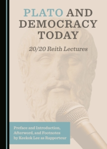 None Plato and Democracy Today : 20/20 Reith Lectures, PDF eBook