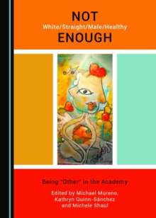 "None Not White/Straight/Male/Healthy Enough : Being ""Other"" in the Academy, PDF eBook"