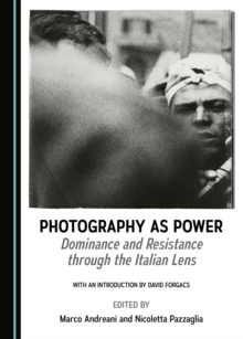 None Photography as Power : Dominance and Resistance through the Italian Lens, PDF eBook