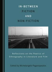 None In-Between Fiction and Non-Fiction : Reflections on the Poetics of Ethnography of Literature and Film, PDF eBook