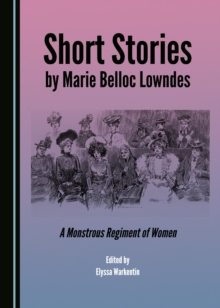 None Short Stories by Marie Belloc Lowndes : A Monstrous Regiment of Women, PDF eBook