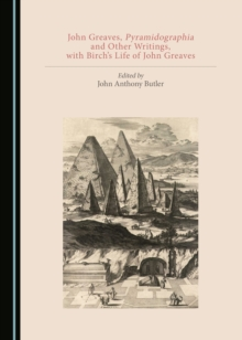 None John Greaves, Pyramidographia and Other Writings, with Birch's Life of John Greaves, PDF eBook