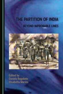 The Partition of India : Beyond Improbable Lines, PDF eBook