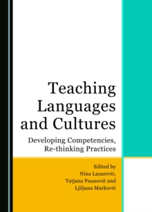 None Teaching Languages and Cultures : Developing Competencies, Re-thinking Practices, PDF eBook