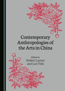 None Contemporary Anthropologies of the Arts in China, PDF eBook