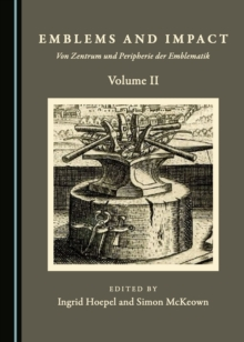 None Emblems and Impact Volume II : Von Zentrum und Peripherie der Emblematik, PDF eBook