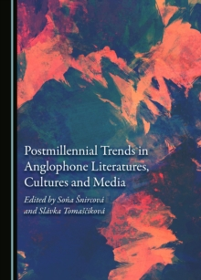 None Postmillennial Trends in Anglophone Literatures, Cultures and Media, PDF eBook