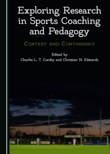 None Exploring Research in Sports Coaching and Pedagogy : Context and Contingency, PDF eBook