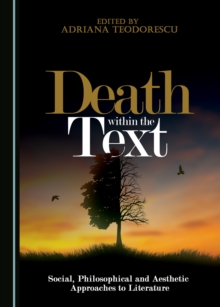 None Death within the Text : Social, Philosophical and Aesthetic Approaches to Literature, PDF eBook