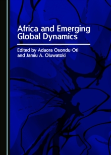 None Africa and Emerging Global Dynamics, PDF eBook