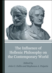 The Influence of Hellenic Philosophy on the Contemporary World, PDF eBook