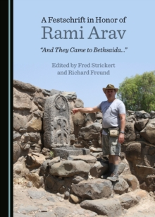 "A Festschrift in Honor of Rami Arav : ""And They Came to Bethsaida..."", PDF eBook"