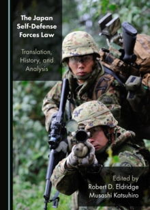 The Japan Self-Defense Forces Law : Translation, History, and Analysis, PDF eBook