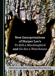 None New Interpretations of Harper Lee's To Kill a Mockingbird and Go Set a Watchman, PDF eBook