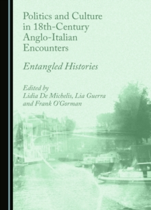 None Politics and Culture in 18th-Century Anglo-Italian Encounters : Entangled Histories, PDF eBook