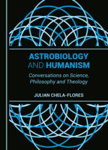None Astrobiology and Humanism : Conversations on Science, Philosophy and Theology, PDF eBook