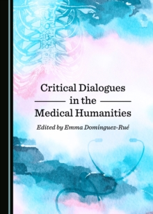 None Critical Dialogues in the Medical Humanities, PDF eBook