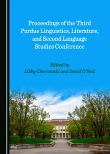 None Proceedings of the Third Purdue Linguistics, Literature, and Second Language Studies Conference, PDF eBook