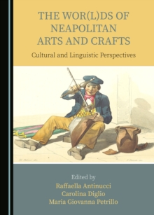 The Wor(l)ds of Neapolitan Arts and Crafts : Cultural and Linguistic Perspectives, PDF eBook