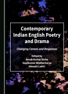 None Contemporary Indian English Poetry and Drama : Changing Canons and Responses, PDF eBook