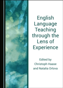 None English Language Teaching through the Lens of Experience, PDF eBook