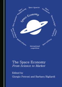 The Space Economy : From Science to Market, PDF eBook