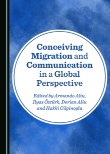 None Conceiving Migration and Communication in a Global Perspective, PDF eBook