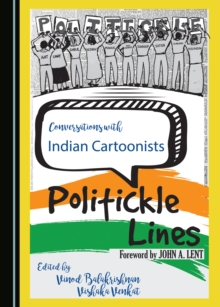 None Conversations with Indian Cartoonists : Politickle Lines, PDF eBook