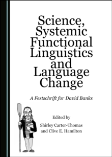 None Science, Systemic Functional Linguistics and Language Change : A Festschrift for David Banks, PDF eBook