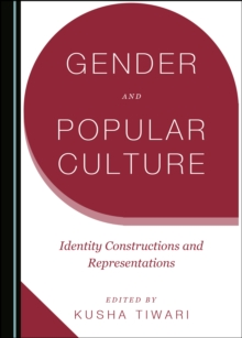 None Gender and Popular Culture : Identity Constructions and Representations, PDF eBook