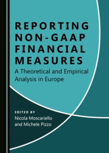None Reporting Non-GAAP Financial Measures : A Theoretical and Empirical Analysis in Europe, PDF eBook
