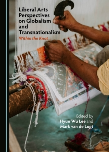 None Liberal Arts Perspectives on Globalism and Transnationalism : Within the Knot, PDF eBook