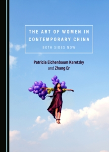 The Art of Women in Contemporary China : Both Sides Now, PDF eBook