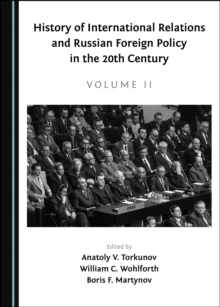 None History of International Relations and Russian Foreign Policy in the 20th Century (Volume II), PDF eBook
