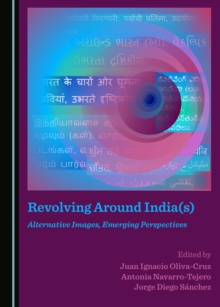 None Revolving Around India(s) : Alternative Images, Emerging Perspectives, PDF eBook