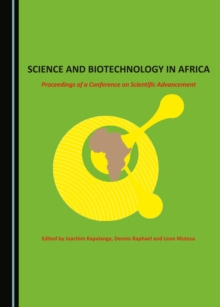 None Science and Biotechnology in Africa : Proceedings of a Conference on Scientific Advancement, PDF eBook