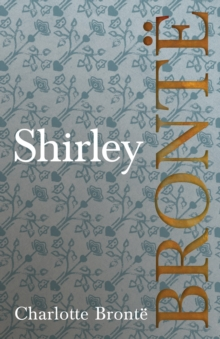 Shirley : Including Introductory Essays by G. K. Chesterton and Virginia Woolf, EPUB eBook