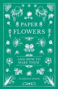 Paper Flowers and How to Make Them, EPUB eBook