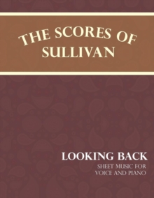 Sullivan's Scores - Looking Back - Sheet Music for Voice and Piano, EPUB eBook