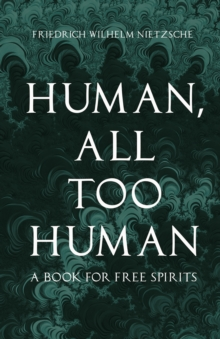 Human, All Too Human - A Book for Free Spirits, EPUB eBook