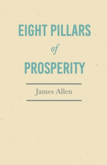 Eight Pillars of Prosperity : With an Essay on The Nature of Virtue by Percy Bysshe Shelley, EPUB eBook