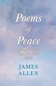 Poems of Peace -  Including the lyrical Dramatic Poem Eolaus : With an Essay from Within You is the Power by Henry Thomas Hamblin, EPUB eBook