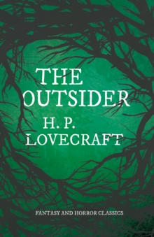 The Outsider (Fantasy and Horror Classics) : With a Dedication by George Henry Weiss, EPUB eBook