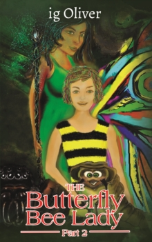 The Butterfly Bee Lady - Part 2, Paperback / softback Book