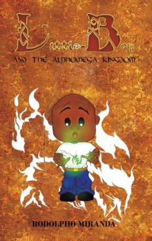Little Boy and the Alphomega Kingdom, Hardback Book