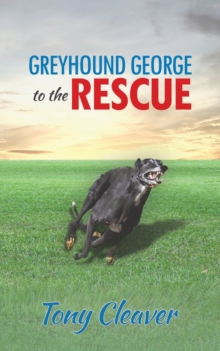 Greyhound George to the Rescue, Paperback / softback Book
