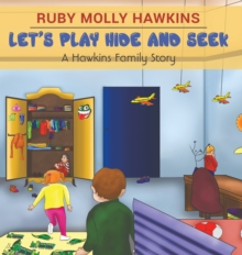 Let's Play Hide and Seek : A Hawkins Family Story, Hardback Book