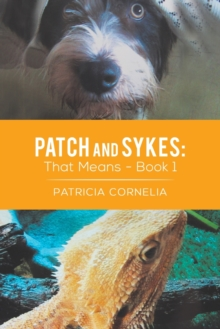 Patch and Sykes - Book 1: That Means, Paperback / softback Book