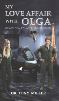 My Love Affair With Olga : What's Really Happening in Russia, Hardback Book